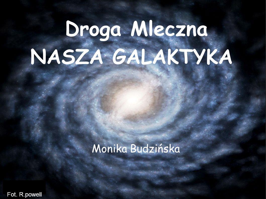 Droga Mleczna NASZA GALAKTYKA Monika Budzińska Fot. R.powell