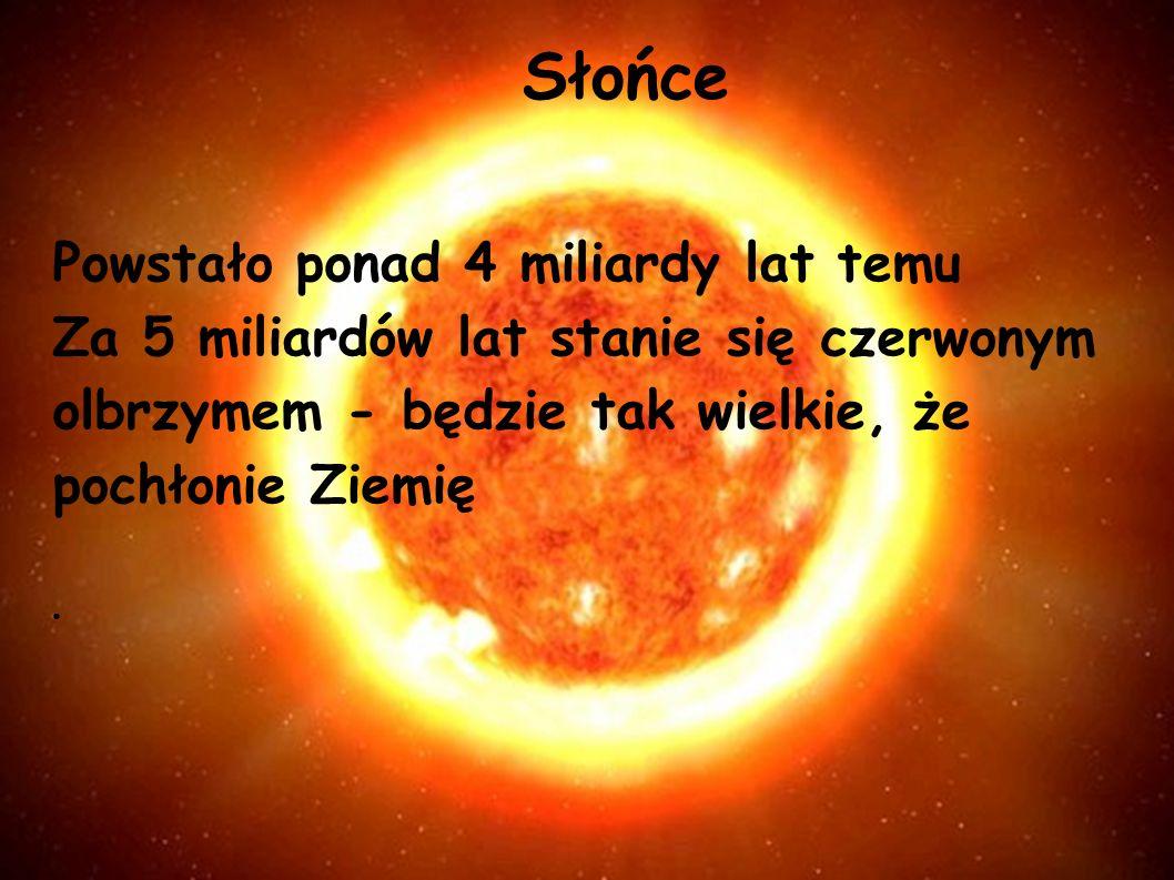Słońce Powstało ponad 4 miliardy lat temu
