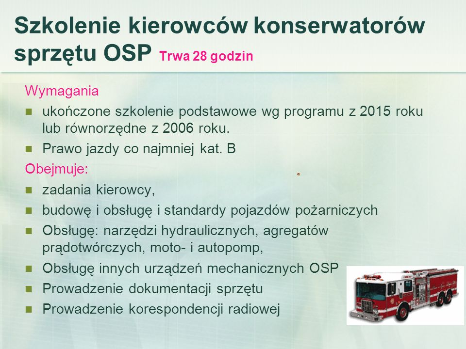 Szkolenie kierowców konserwatorów sprzętu OSP Trwa 28 godzin