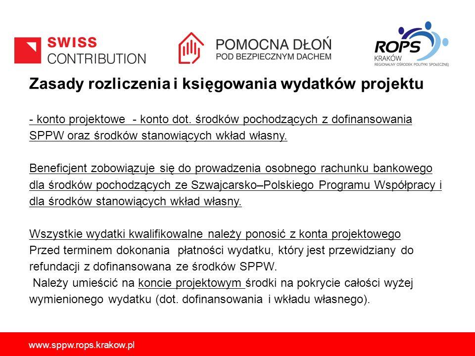 Zasady rozliczenia i księgowania wydatków projektu - konto projektowe - konto dot. środków pochodzących z dofinansowania SPPW oraz środków stanowiących wkład własny. Beneficjent zobowiązuje się do prowadzenia osobnego rachunku bankowego dla środków pochodzących ze Szwajcarsko–Polskiego Programu Współpracy i dla środków stanowiących wkład własny. Wszystkie wydatki kwalifikowalne należy ponosić z konta projektowego Przed terminem dokonania płatności wydatku, który jest przewidziany do refundacji z dofinansowana ze środków SPPW. Należy umieścić na koncie projektowym środki na pokrycie całości wyżej wymienionego wydatku (dot. dofinansowania i wkładu własnego).
