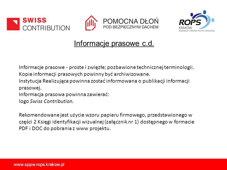 Informacje prasowe c.d. Informacje prasowe - proste i zwięzłe; pozbawione technicznej terminologii.