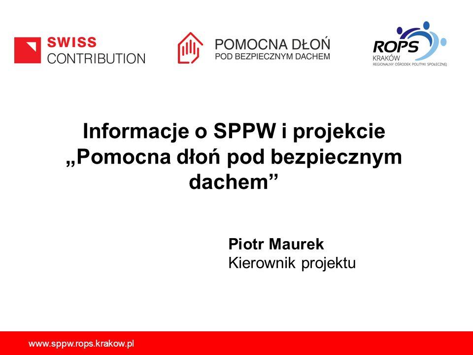 """Informacje o SPPW i projekcie """"Pomocna dłoń pod bezpiecznym dachem"""
