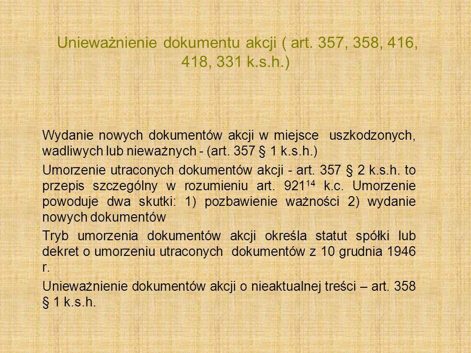 Unieważnienie dokumentu akcji ( art. 357, 358, 416, 418, 331 k.s.h.)