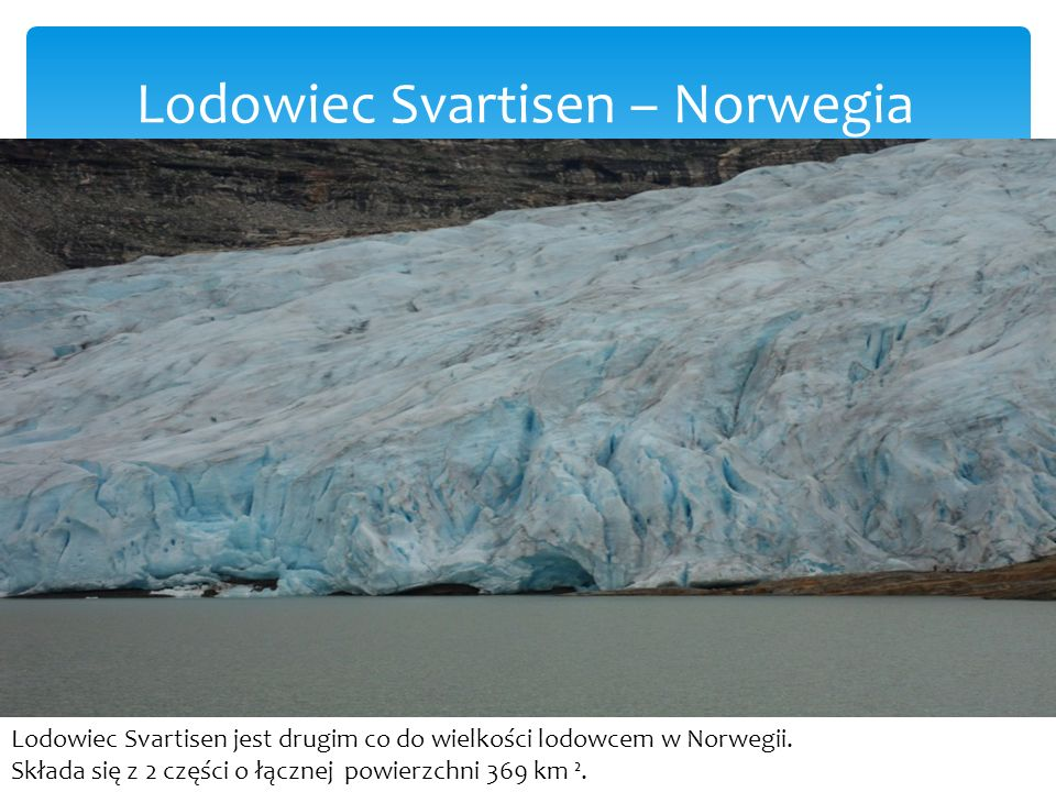 Lodowiec Svartisen – Norwegia