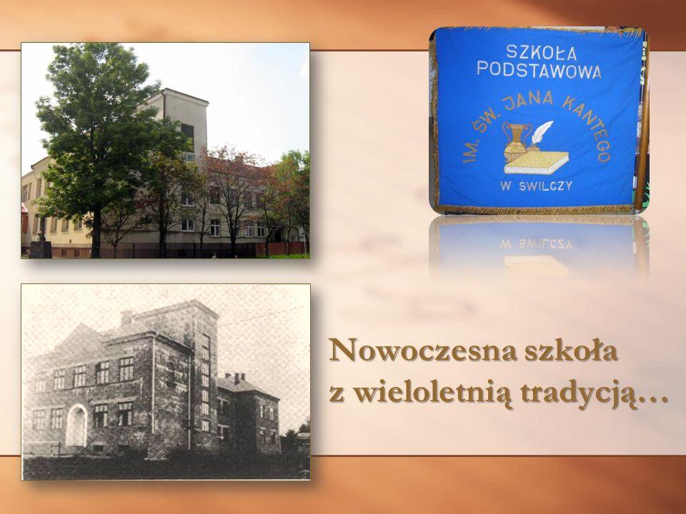 Nowoczesna szkoła z wieloletnią tradycją…