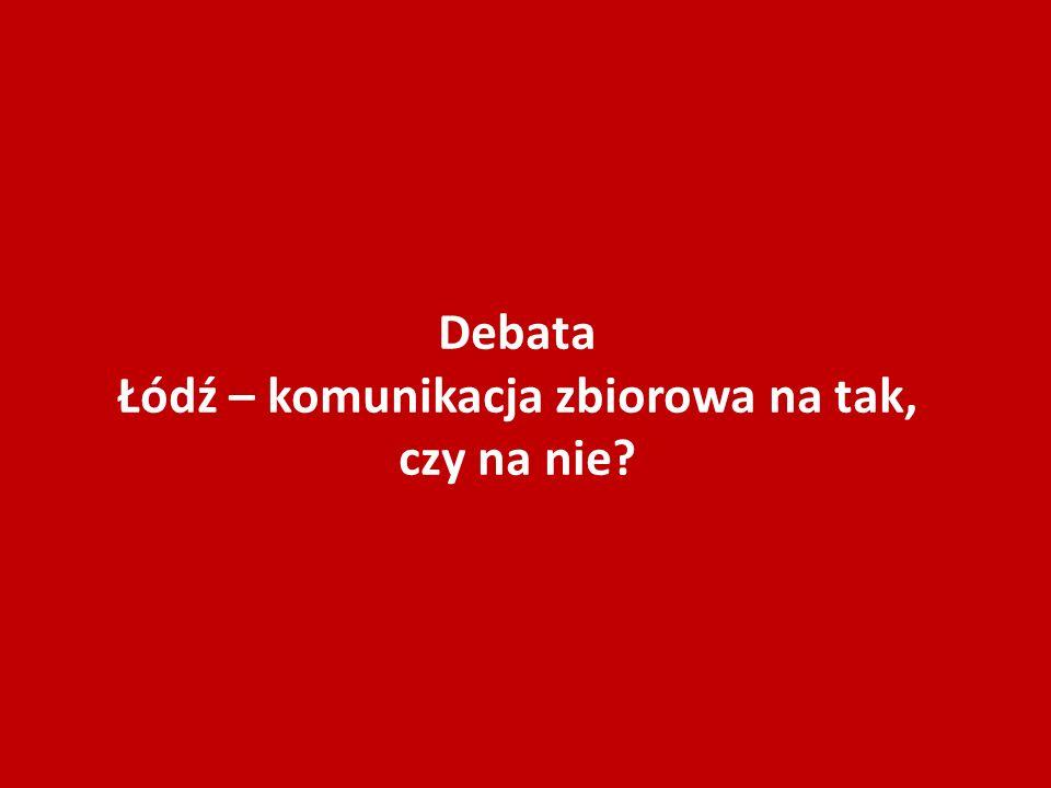 Debata Łódź – komunikacja zbiorowa na tak, czy na nie