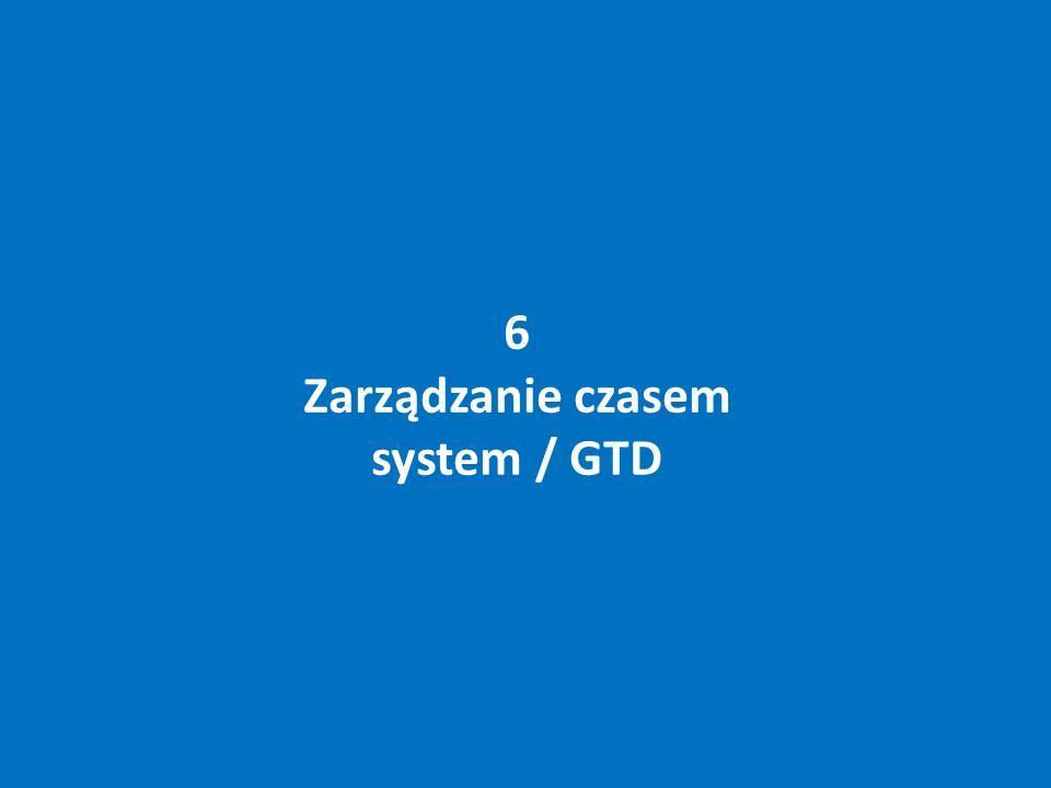 6 Zarządzanie czasem system / GTD