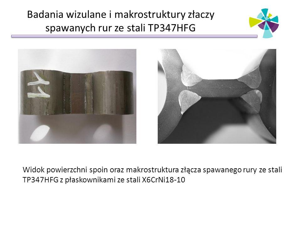 Badania wizulane i makrostruktury złaczy spawanych rur ze stali TP347HFG
