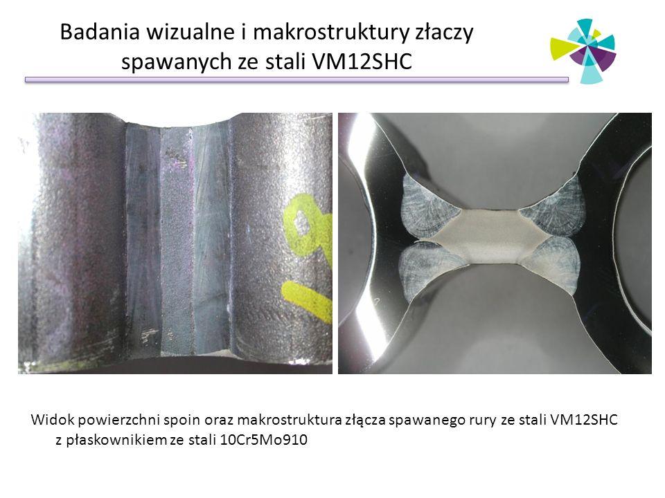 Badania wizualne i makrostruktury złaczy spawanych ze stali VM12SHC