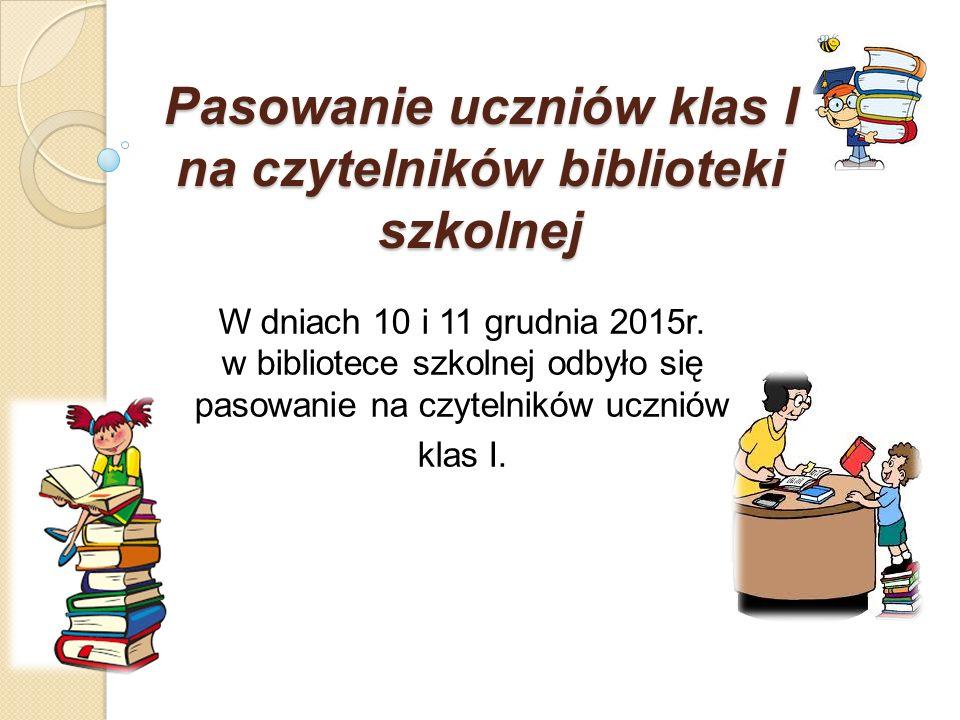 Pasowanie uczniów klas I na czytelników biblioteki szkolnej