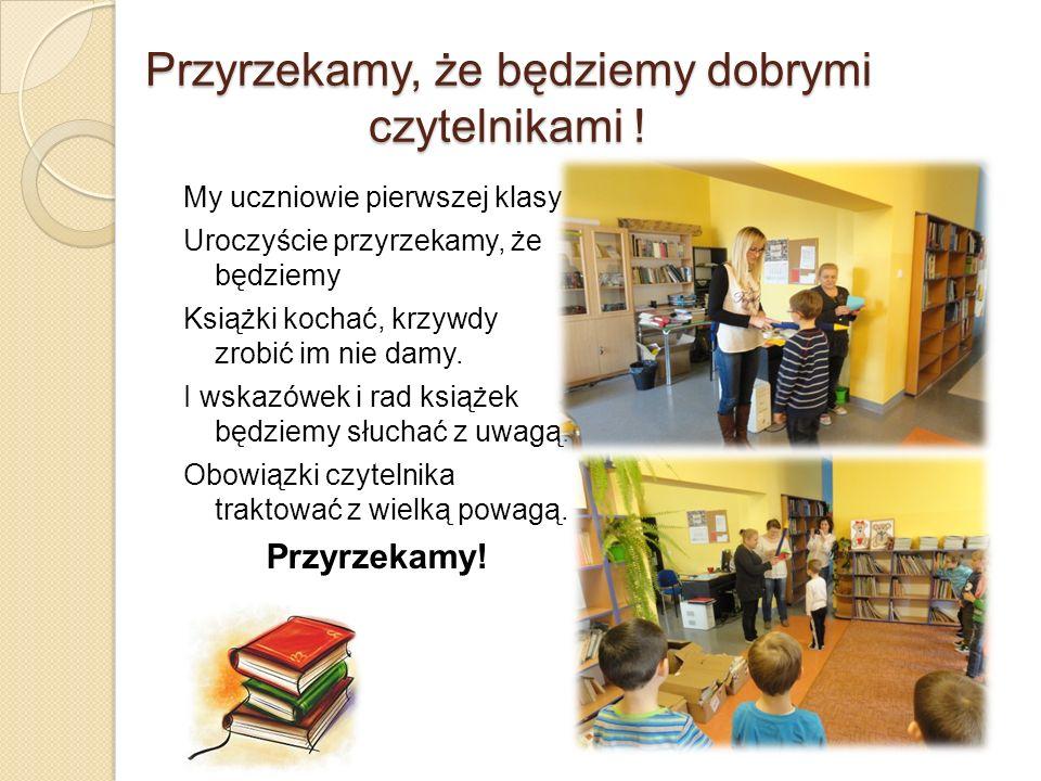 Przyrzekamy, że będziemy dobrymi czytelnikami !