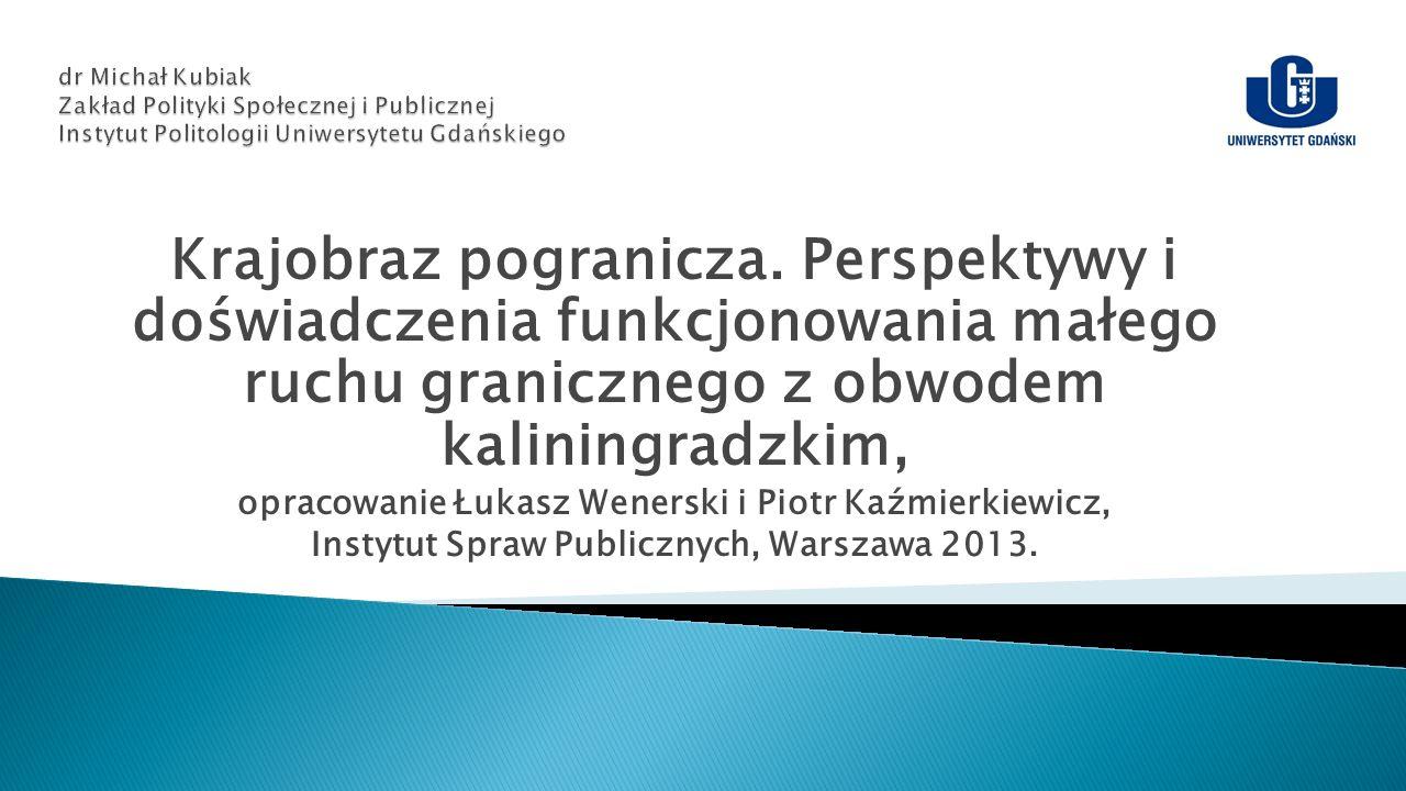 dr Michał Kubiak Zakład Polityki Społecznej i Publicznej Instytut Politologii Uniwersytetu Gdańskiego