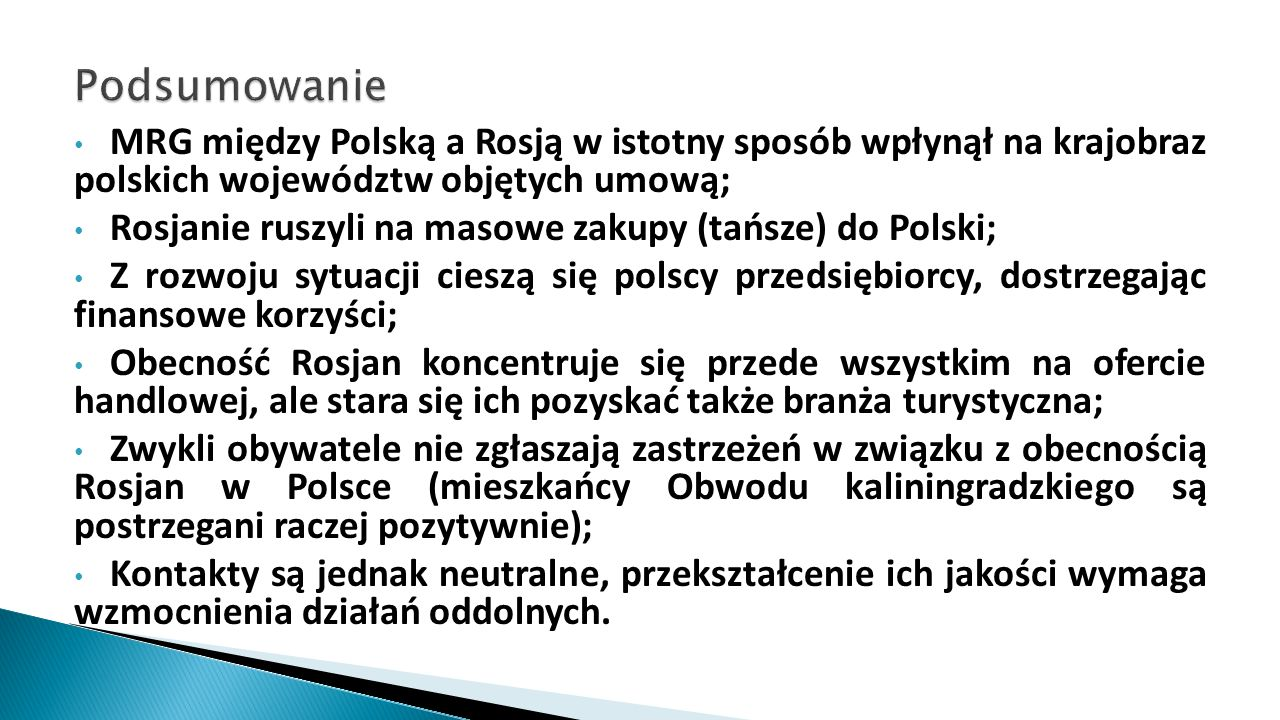 Podsumowanie MRG między Polską a Rosją w istotny sposób wpłynął na krajobraz polskich województw objętych umową;