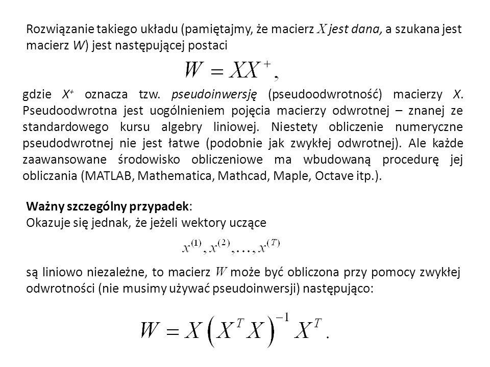 Rozwiązanie takiego układu (pamiętajmy, że macierz X jest dana, a szukana jest macierz W) jest następującej postaci