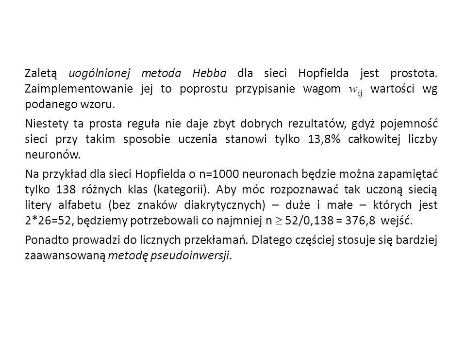 Zaletą uogólnionej metoda Hebba dla sieci Hopfielda jest prostota