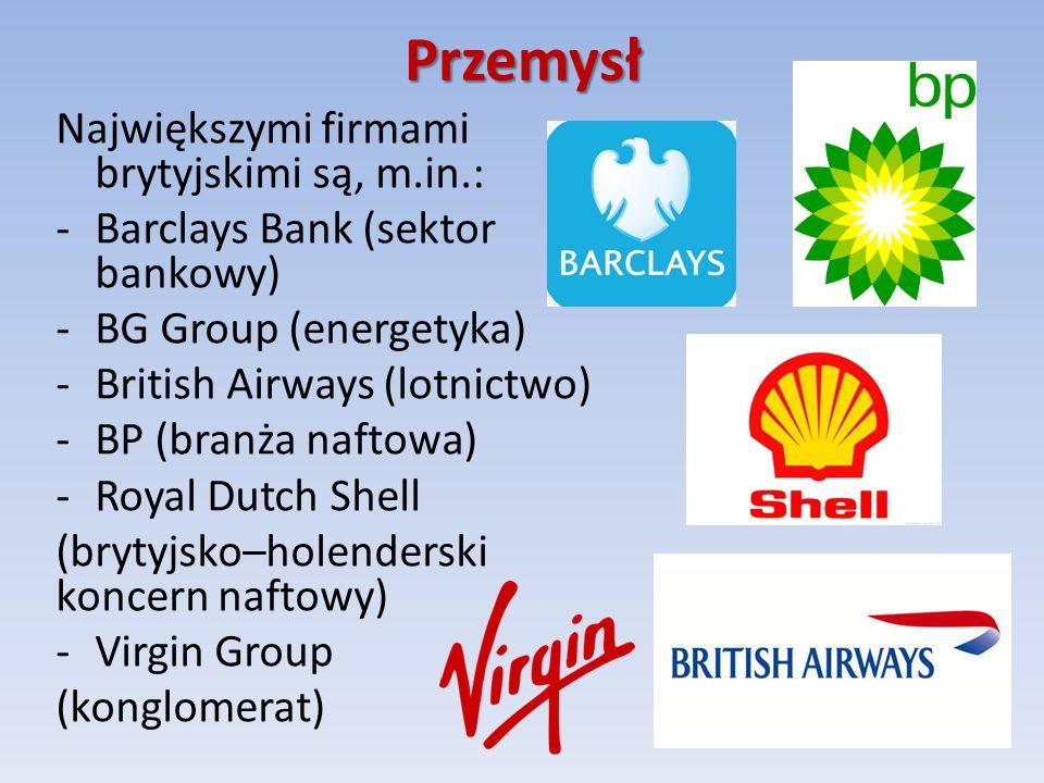 Przemysł Największymi firmami brytyjskimi są, m.in.: