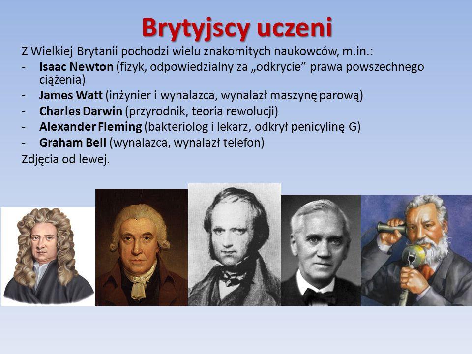Brytyjscy uczeni Z Wielkiej Brytanii pochodzi wielu znakomitych naukowców, m.in.: