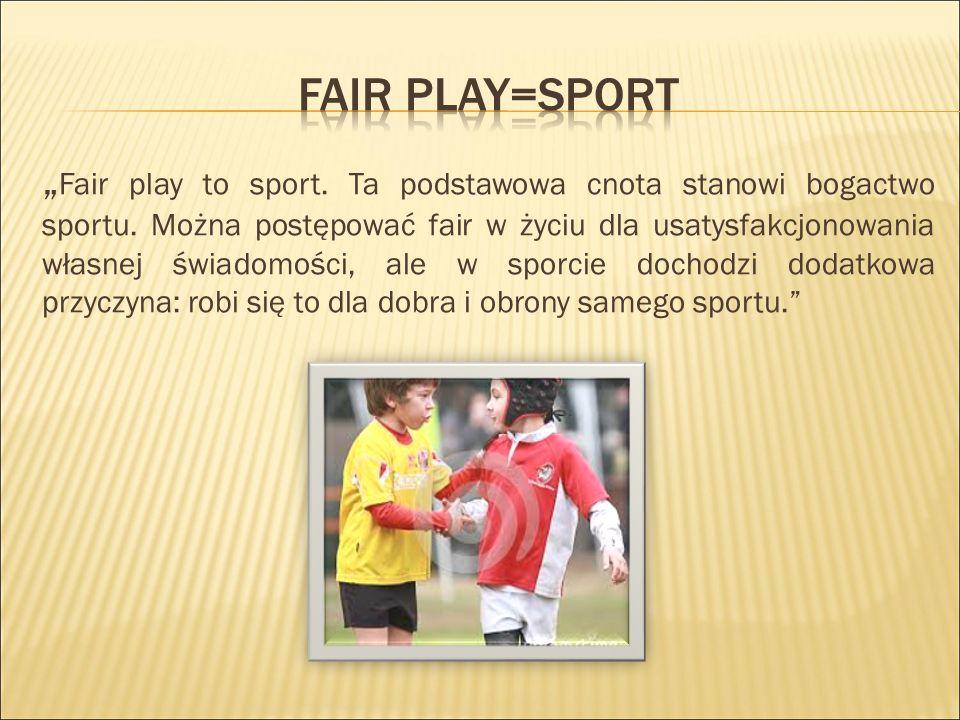 Fair play=sport