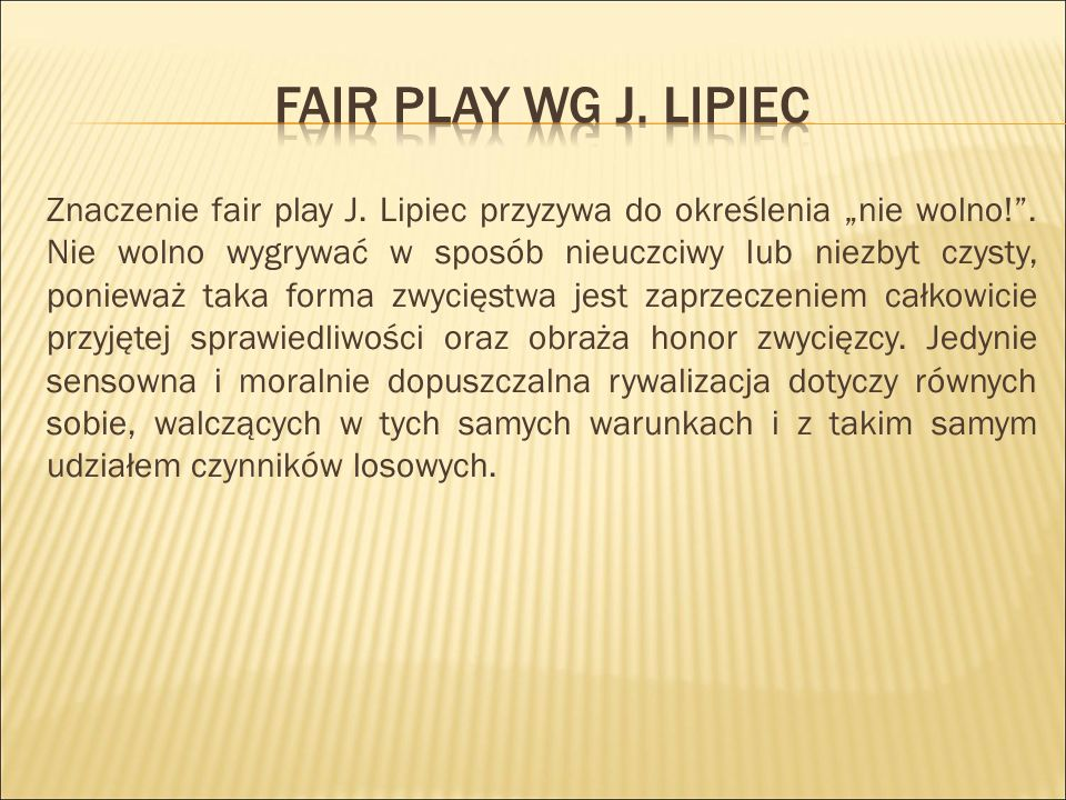 Fair play wg j. Lipiec