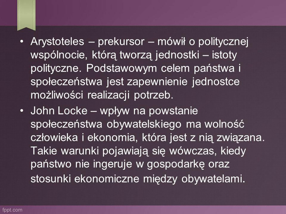 Arystoteles – prekursor – mówił o politycznej wspólnocie, którą tworzą jednostki – istoty polityczne. Podstawowym celem państwa i społeczeństwa jest zapewnienie jednostce możliwości realizacji potrzeb.