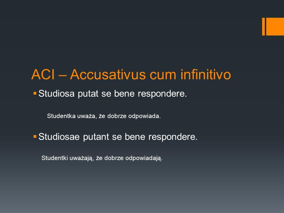 ACI – Accusativus cum infinitivo