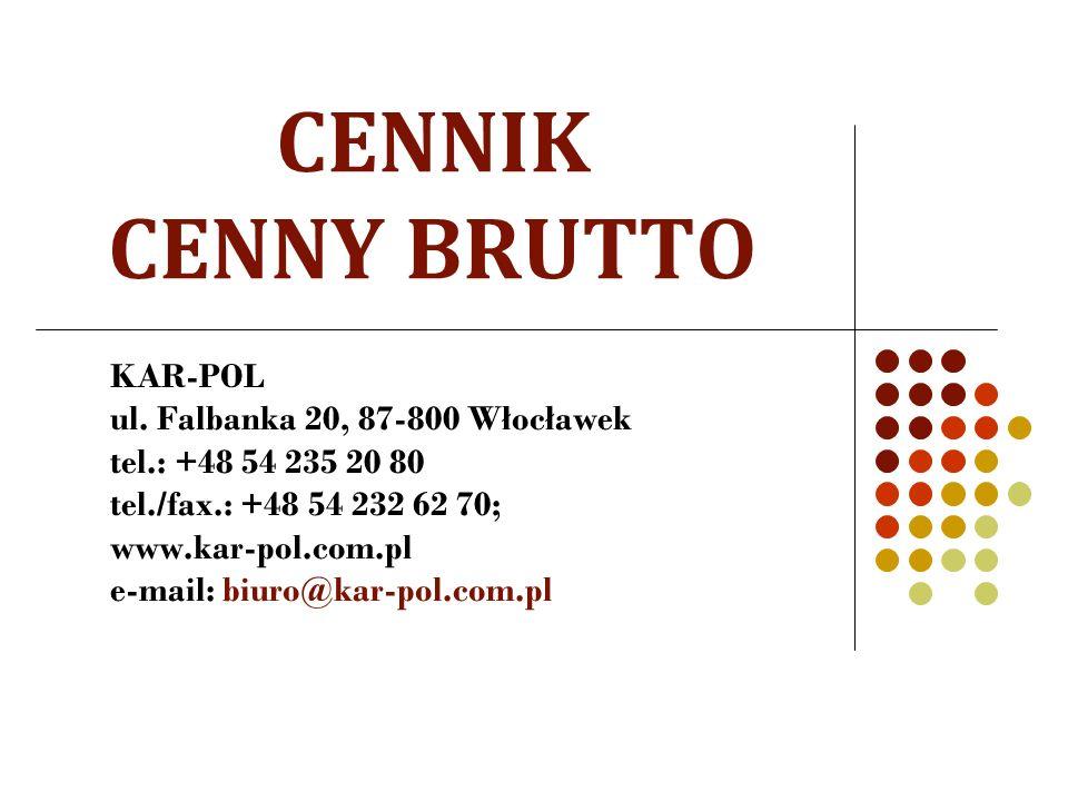 CENNIK CENNY BRUTTO KAR-POL ul. Falbanka 20, 87-800 Włocławek