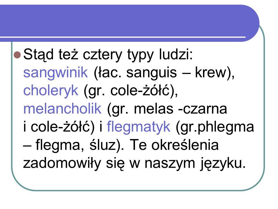 Stąd też cztery typy ludzi: sangwinik (łac