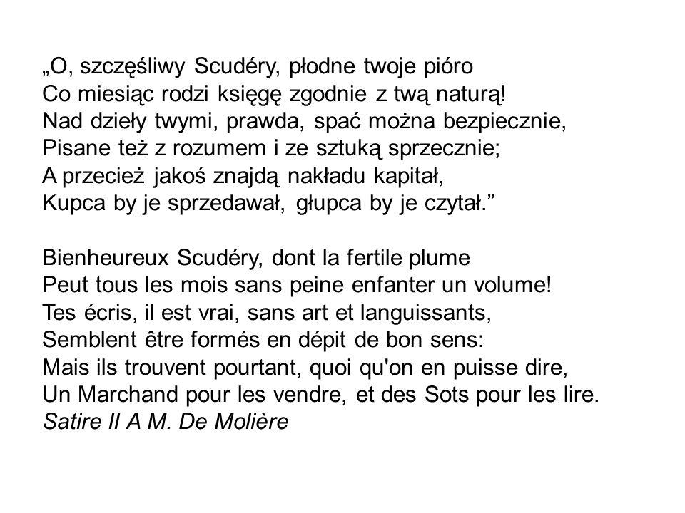 """""""O, szczęśliwy Scudéry, płodne twoje pióro"""