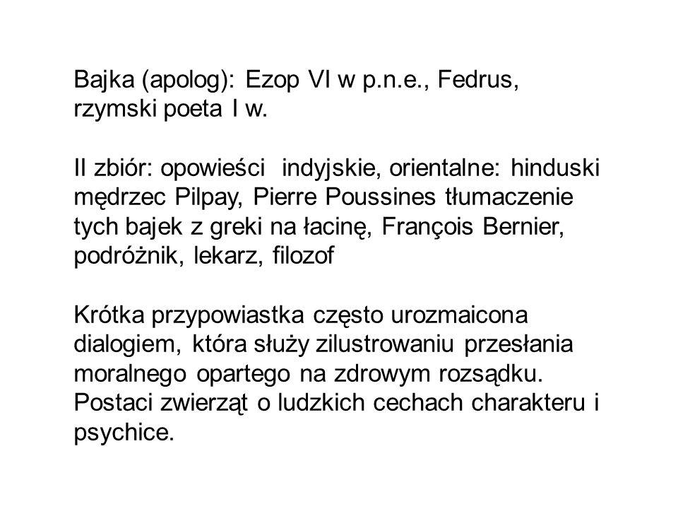 Bajka (apolog): Ezop VI w p.n.e., Fedrus, rzymski poeta I w.