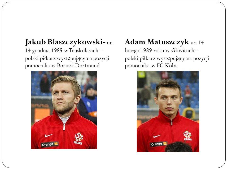 Jakub Błaszczykowski- ur