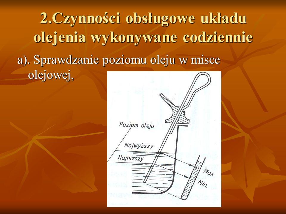 2.Czynności obsługowe układu olejenia wykonywane codziennie