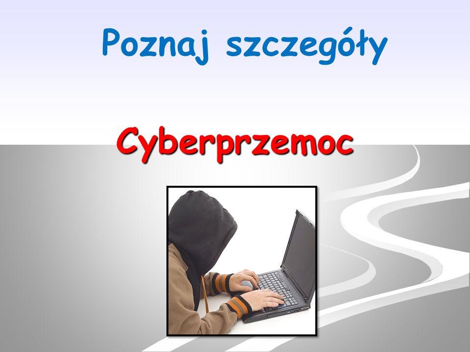 Cyberprzemoc Poznaj szczegóły