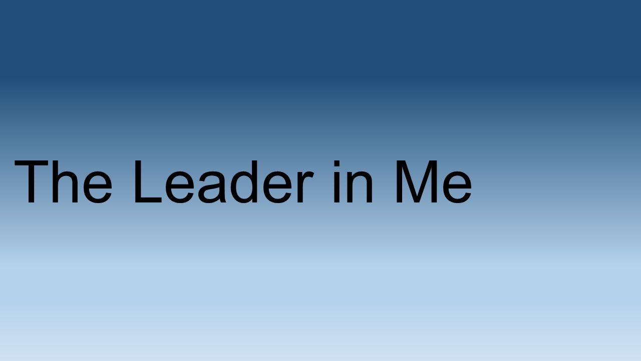 The Leader in Me