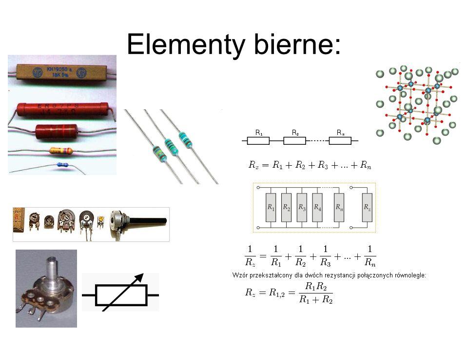 Elementy bierne: