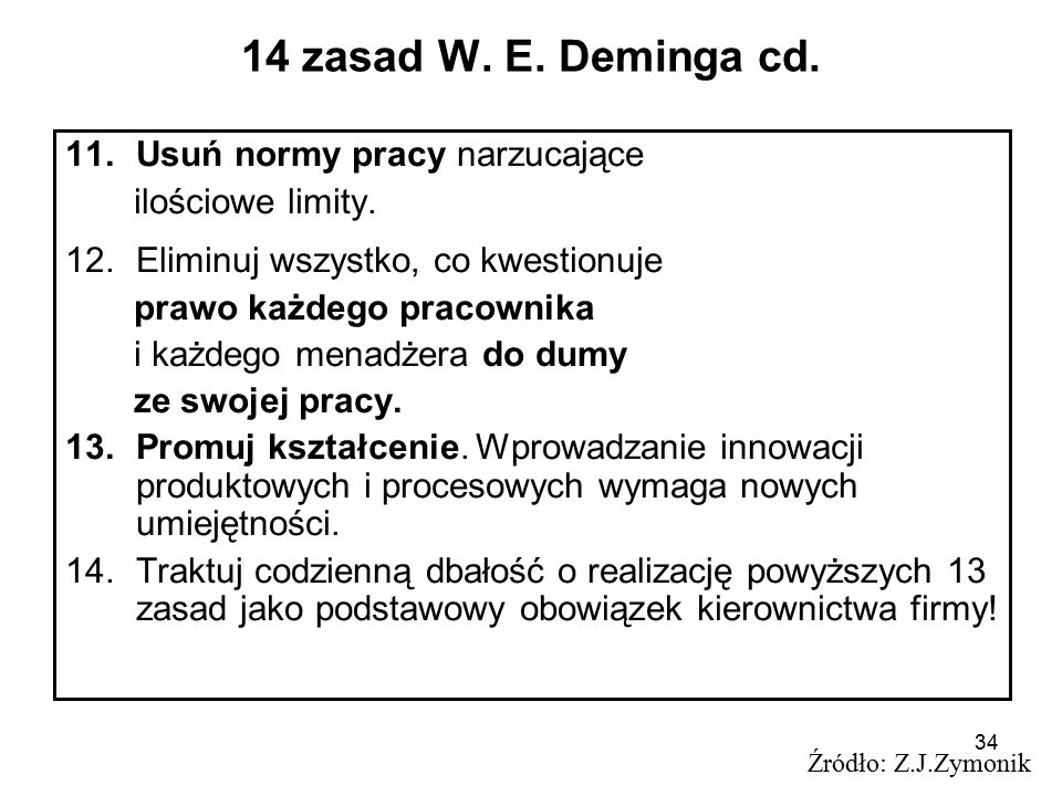 14 zasad W. E. Deminga cd. Usuń normy pracy narzucające