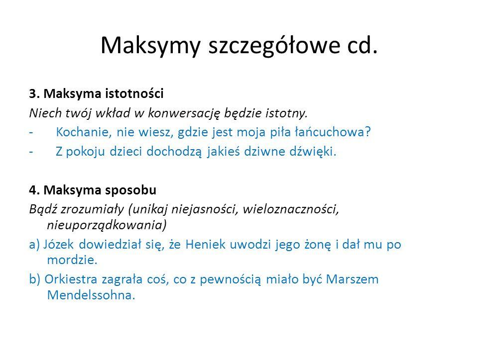 Maksymy szczegółowe cd.