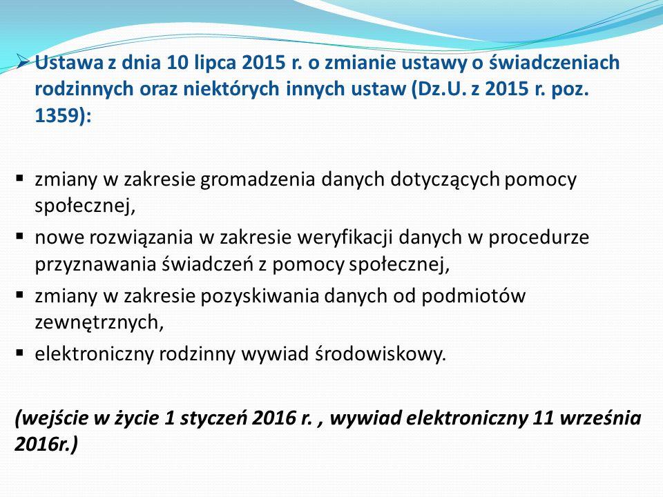 Ustawa z dnia 10 lipca 2015 r. o zmianie ustawy o świadczeniach rodzinnych oraz niektórych innych ustaw (Dz.U. z 2015 r. poz. 1359):