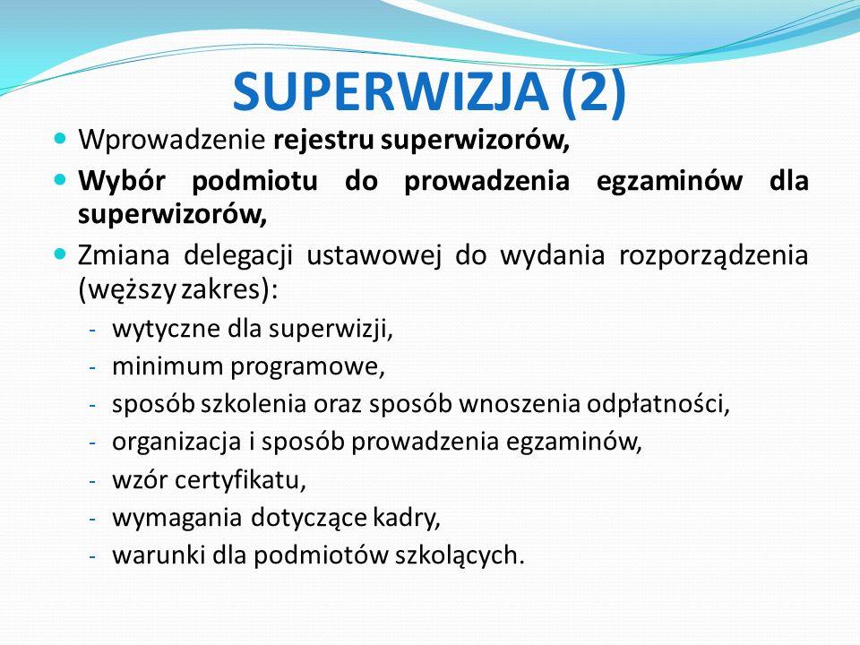 SUPERWIZJA (2) Wprowadzenie rejestru superwizorów,