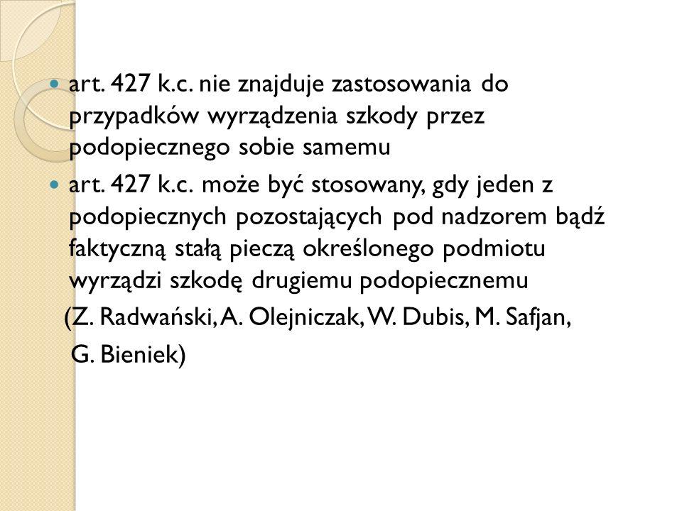 art. 427 k.c. nie znajduje zastosowania do przypadków wyrządzenia szkody przez podopiecznego sobie samemu