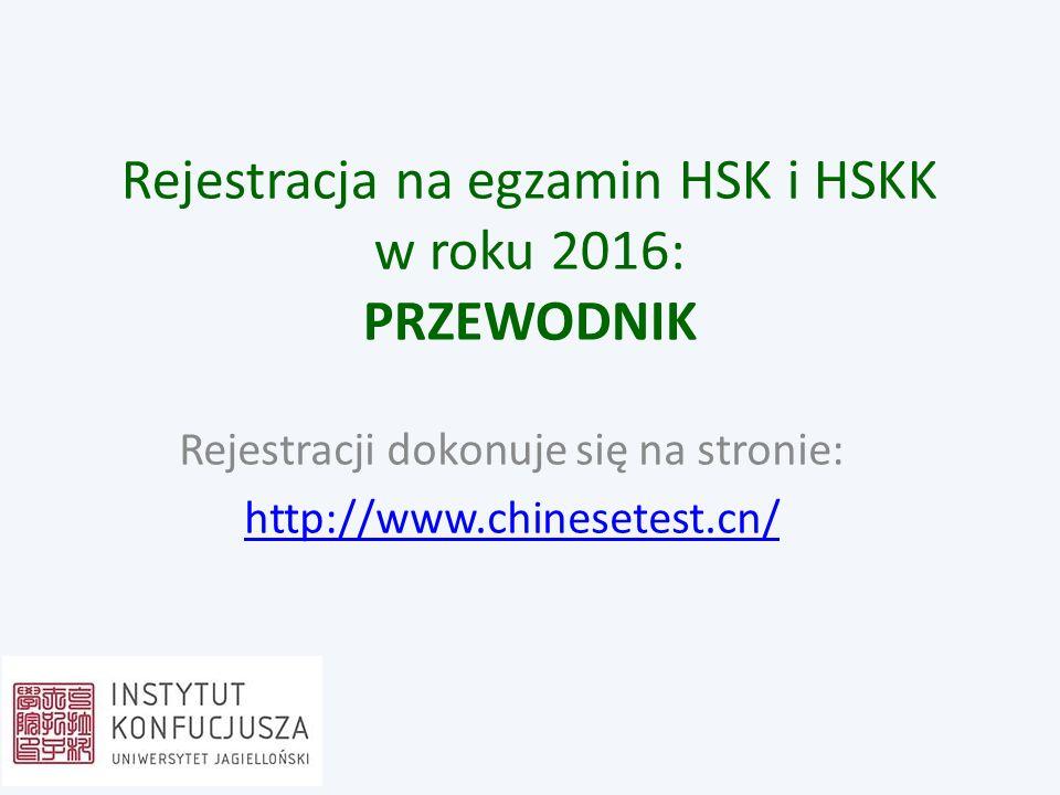 Rejestracja na egzamin HSK i HSKK w roku 2016: PRZEWODNIK