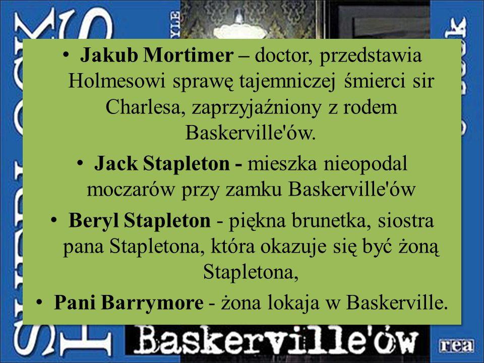 Jack Stapleton - mieszka nieopodal moczarów przy zamku Baskerville ów