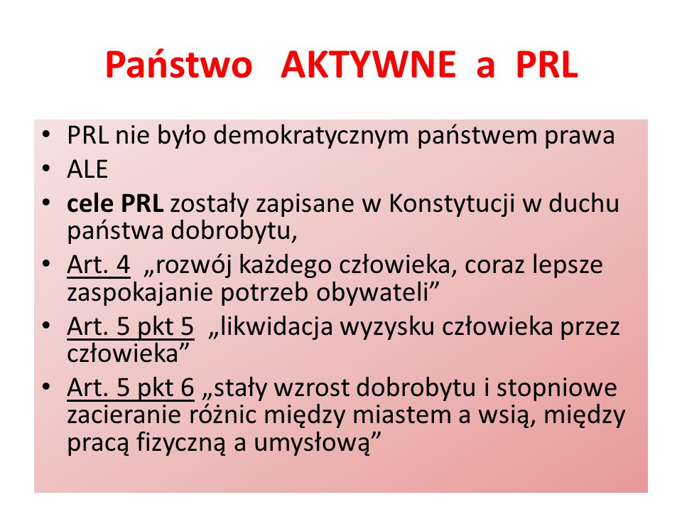 Państwo AKTYWNE a PRL PRL nie było demokratycznym państwem prawa ALE