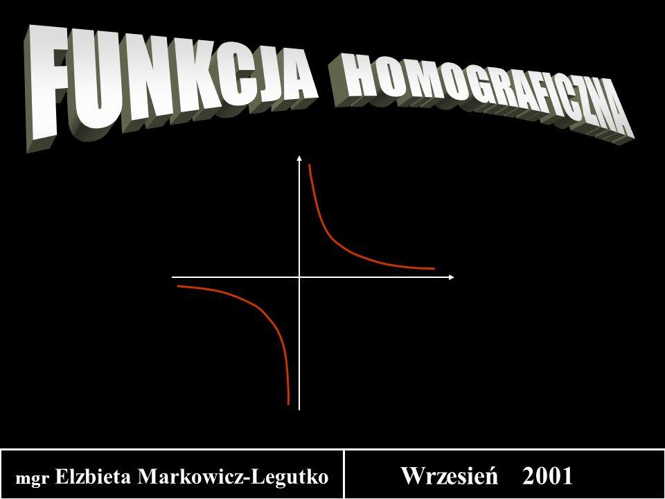 FUNKCJA HOMOGRAFICZNA mgr Elzbieta Markowicz-Legutko