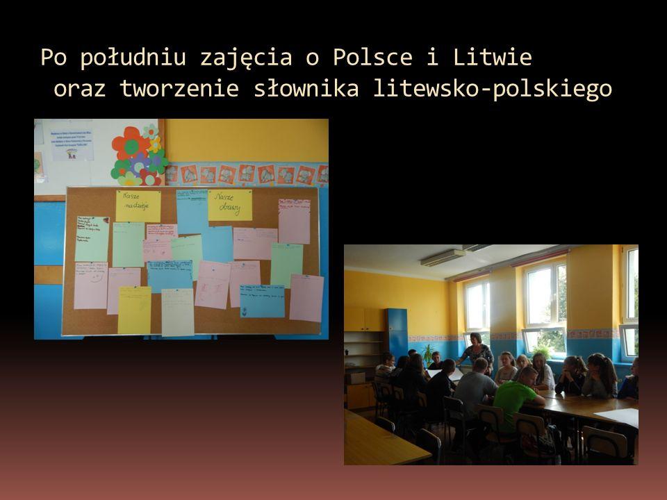 Po południu zajęcia o Polsce i Litwie oraz tworzenie słownika litewsko-polskiego