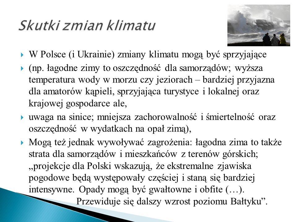 Skutki zmian klimatu W Polsce (i Ukrainie) zmiany klimatu mogą być sprzyjające.