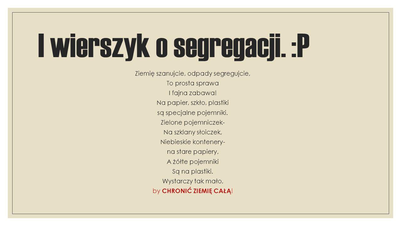 I wierszyk o segregacji. :P