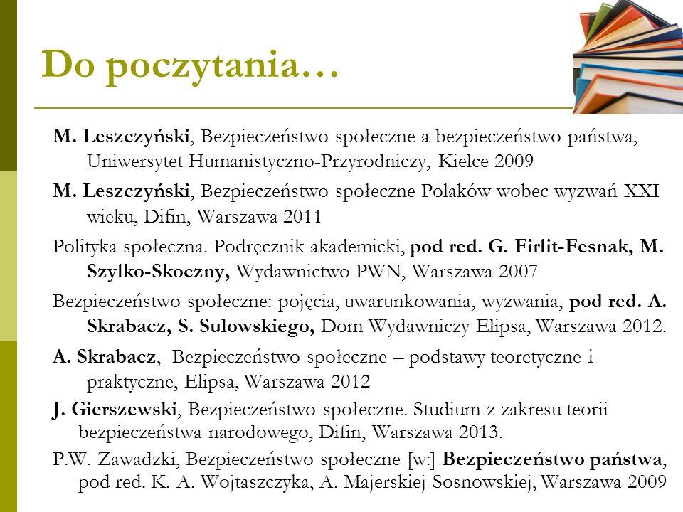 Do poczytania… M. Leszczyński, Bezpieczeństwo społeczne a bezpieczeństwo państwa, Uniwersytet Humanistyczno-Przyrodniczy, Kielce 2009.