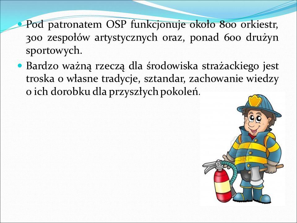 Pod patronatem OSP funkcjonuje około 800 orkiestr, 300 zespołów artystycznych oraz, ponad 600 drużyn sportowych.
