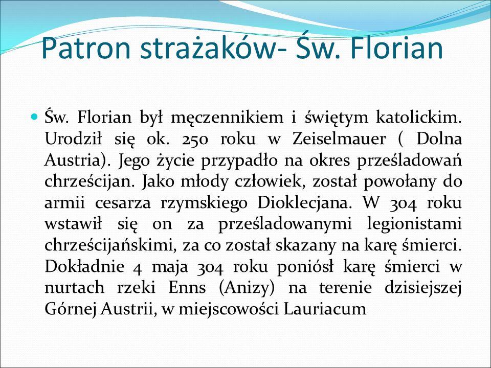 Patron strażaków- Św. Florian