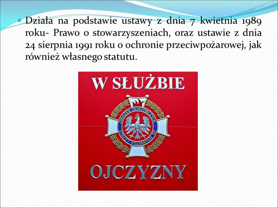 Działa na podstawie ustawy z dnia 7 kwietnia 1989 roku- Prawo o stowarzyszeniach, oraz ustawie z dnia 24 sierpnia 1991 roku o ochronie przeciwpożarowej, jak również własnego statutu.